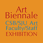 Art Biennale: CSBSJU Art Faculty/Staff Exhibition